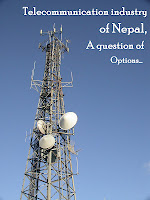 Telecommunication industry in Nepal, a question of options…